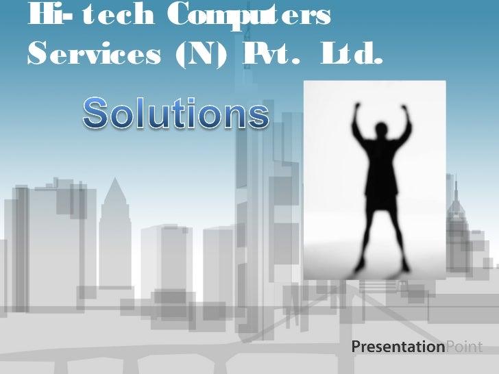 Hi- tech ComputersServices (N) Pvt. Ltd.