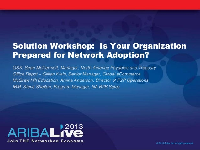 Solution Workshop: Is Your OrganizationPrepared for Network Adoption?GSK, Sean McDermott, Manager, North America Payables ...