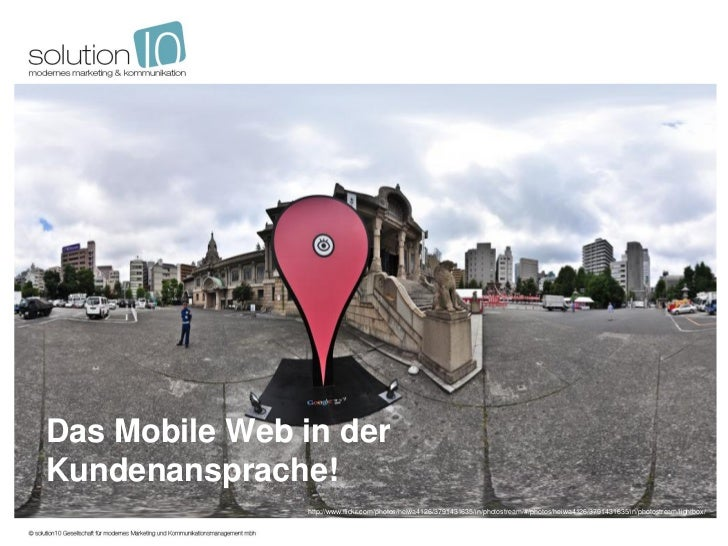 Das Mobile Web in derKundenansprache!               http://www.flickr.com/photos/heiwa4126/3791431635/in/photostream/#/pho...