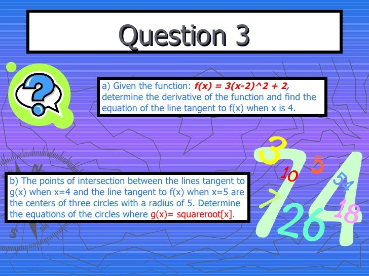 Question 3 a) Given the function:  f(x) = 3(x-2)^2 + 2 ,  determine the derivative of the function and find the equation o...