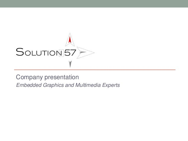 Company presentation Embedded Graphics and Multimedia Experts