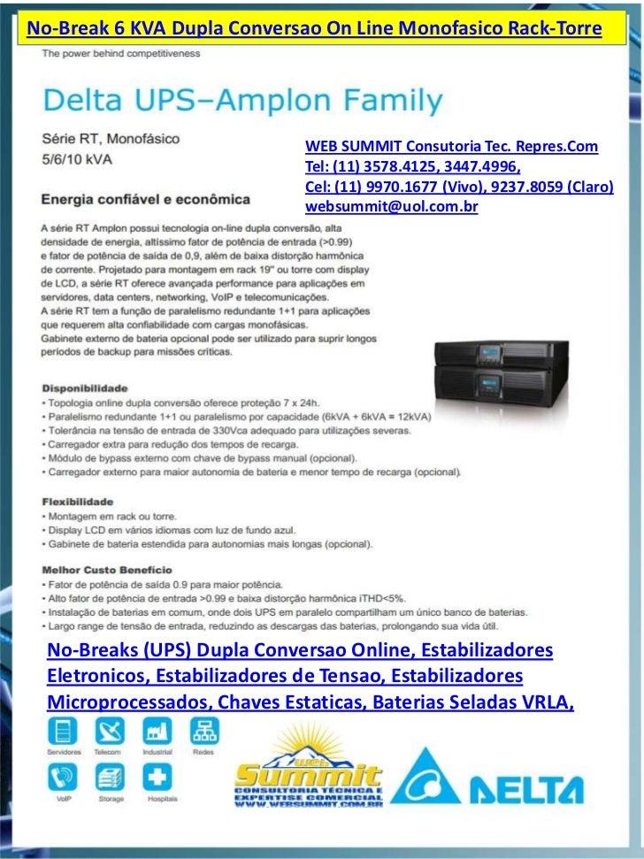 No-Break 6 KVA Dupla Conversao On Line Monofasico Rack-Torre                              WEB SUMMIT Consutoria Tec. Repre...