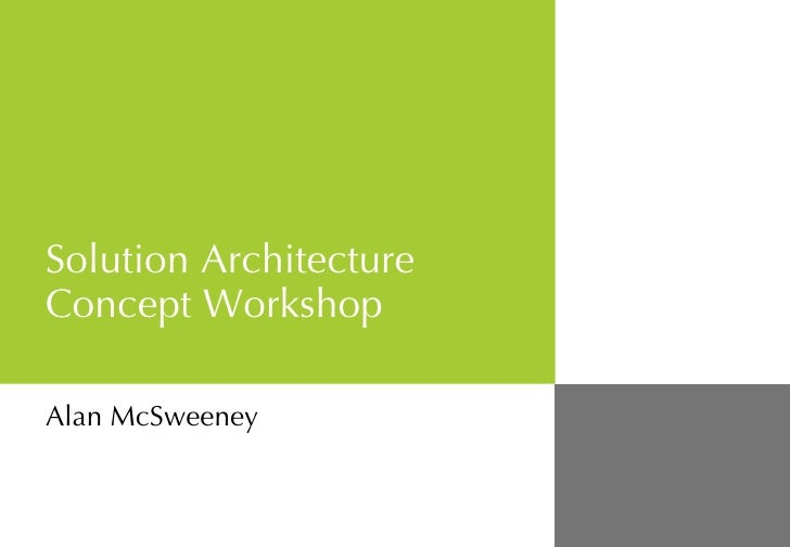 Solution Architecture Concept Workshop Alan McSweeney
