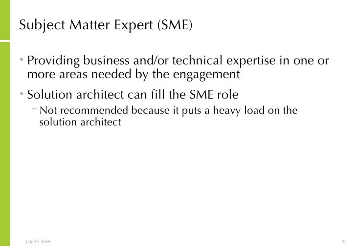 businesss subject matter experts Are you a subject matter expert or a business analyst what is the difference, really while business analysts own projects, smes often work within the business.