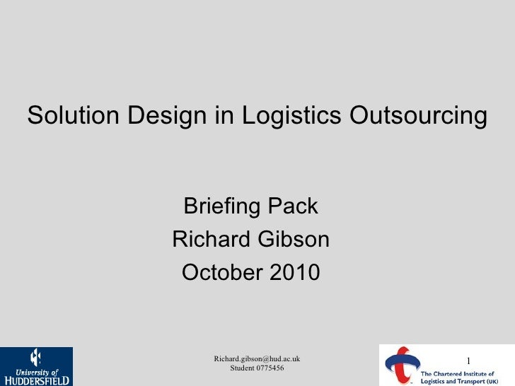 Solution Design in Logistics Outsourcing Briefing Pack Richard Gibson October 2010