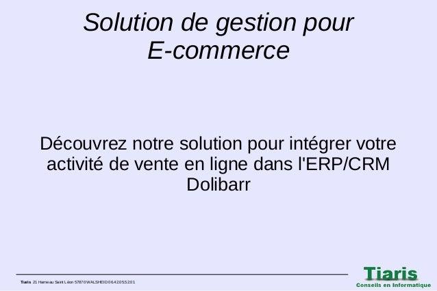 Solution de gestion pour E‑commerce  Découvrez notre solution pour intégrer votre activité de vente en ligne dans l'ERP/CR...