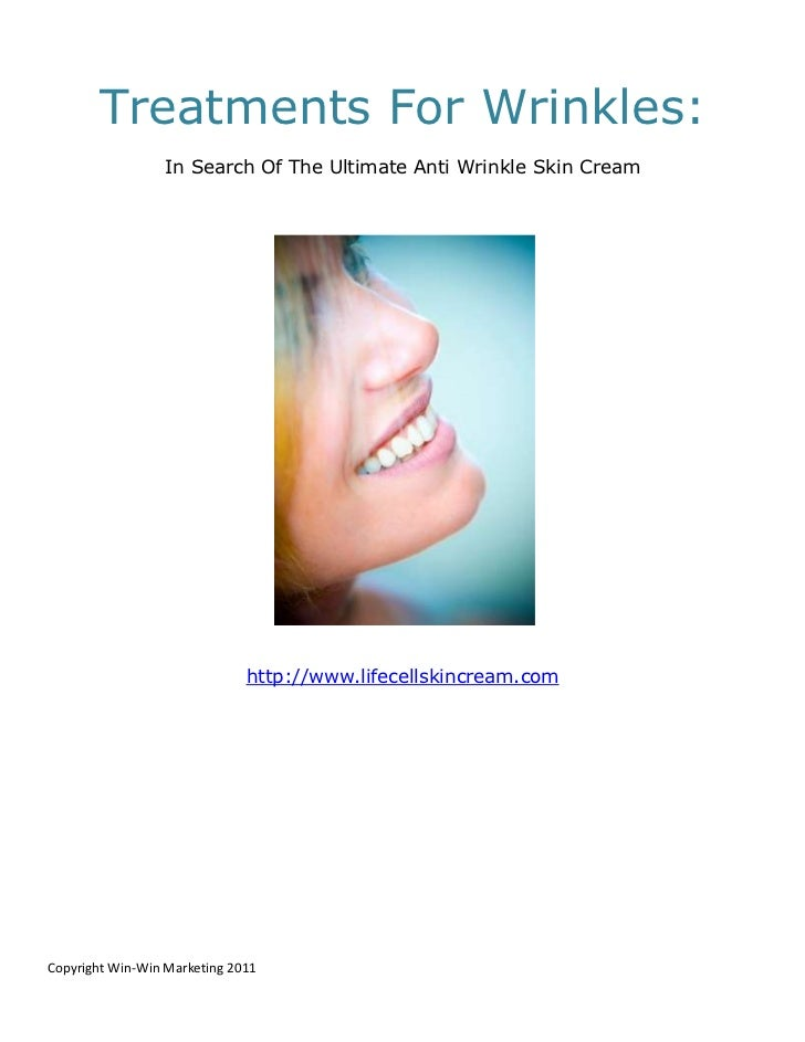 Treatments For Wrinkles:                  In Search Of The Ultimate Anti Wrinkle Skin Cream                              h...