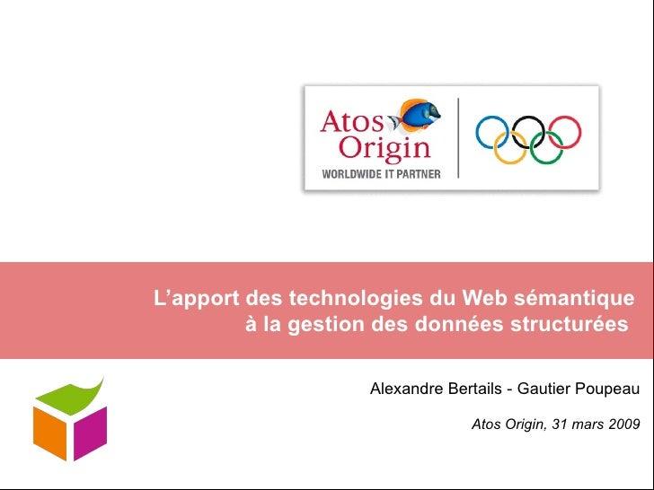 L'apport des technologies du Web sémantique  à la gestion des données structurées  Alexandre Bertails - Gautier Poupeau At...