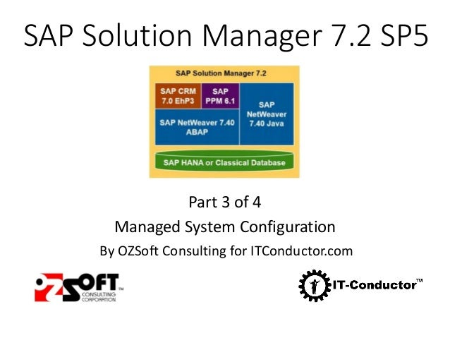 SAP Solution Manager 7.2 SP5 Part 3 of 4 Managed System Configuration By OZSoft Consulting for ITConductor.com