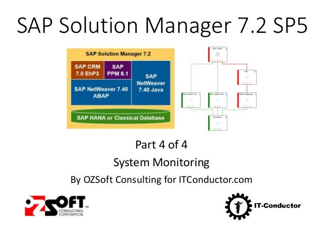 SAP Solution Manager 7.2 SP5 Part 4 of 4 System Monitoring By OZSoft Consulting for ITConductor.com