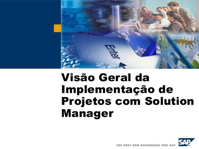 Visão Geral da Implementação de Projetos com Solution Manager