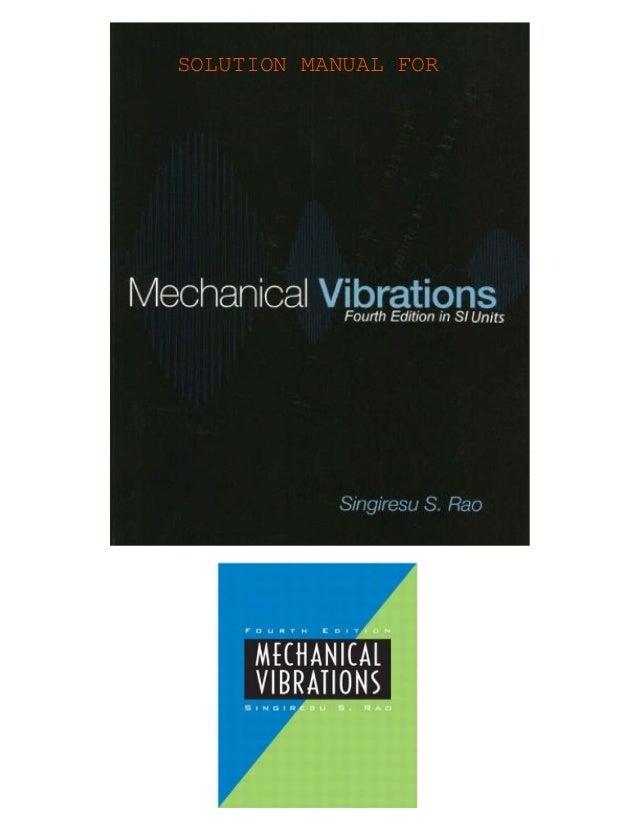 solution manual by rao mechanical vibrations 4th ed rh slideshare net Mechanical Vibration for Femals graham kelly mechanical vibrations solutions manual pdf