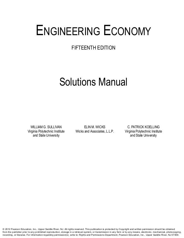 engineering economy sullivan Engineering economy is intended for use in undergraduate introductory courses in engineering economics used by engineering students worldwide, this best-selling text provides a sound understanding of the principles, basic concepts, and methodology of engineering economy.