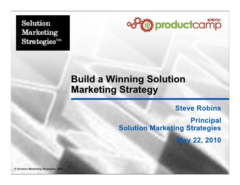 Build a Winning Solution                                         Marketing Strategy                                       ...