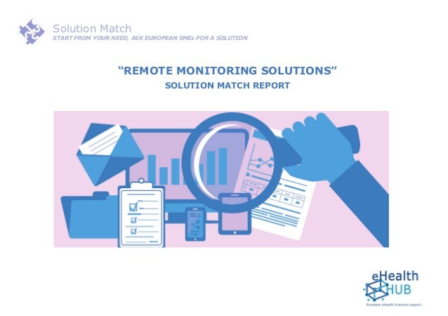 """Solution Match Start from your need, ask european smes for a solution """"Remote monitoring solutions"""" Solution Match Report"""