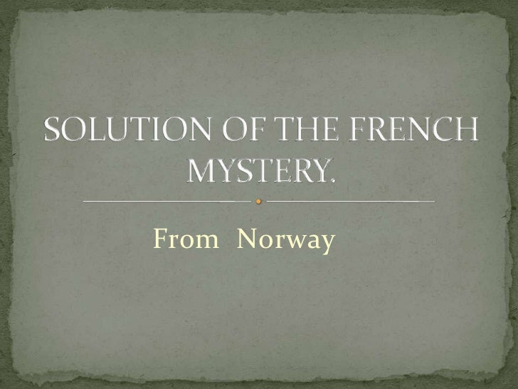 From  Norway<br />SOLUTION OF THE FRENCH MYSTERY.<br />