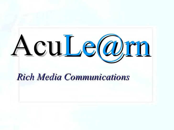 Introduction Acu [email_address] Rich Media Communications