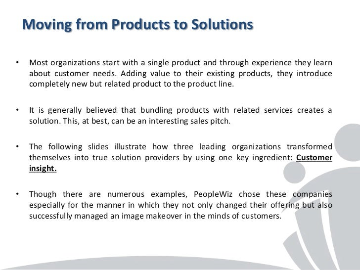 Moving from Products to Solutions•    Most organizations start with a single product and through experience they learn    ...