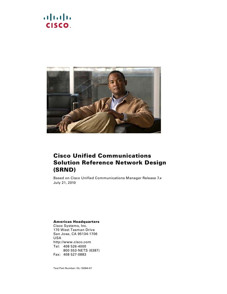 Cisco Unified CommunicationsSolution Reference Network Design(SRND)Based on Cisco Unified Communications Manager Release 7...