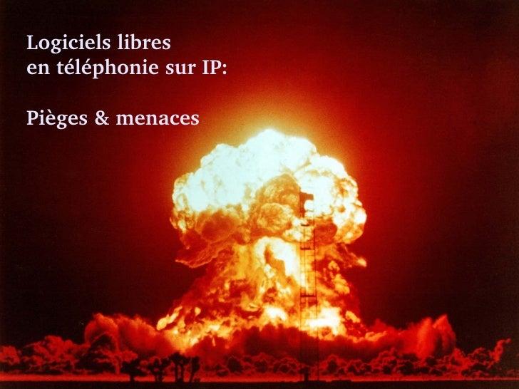 Logiciels libres  en téléphonie sur IP:  Pièges & menaces