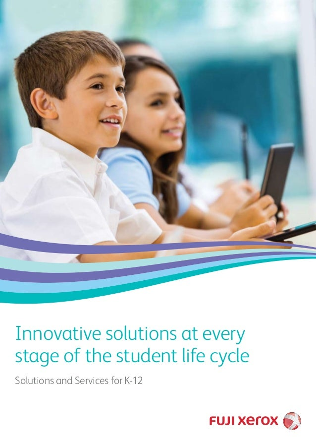 Innovative solutions at every stage of the student life cycle Solutions and Services for K-12