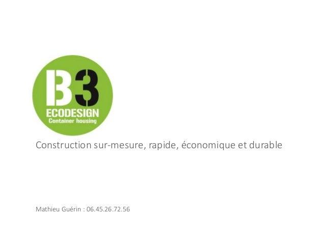 Construction sur-mesure, rapide, économique et durable Mathieu Guérin : 06.45.26.72.56