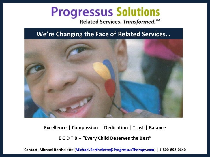 We're Changing the Face of Related Services…          Excellence   Compassion   Dedication   Trust   Balance              ...