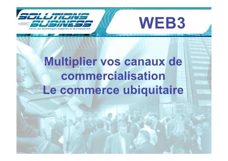 WEB3  Multiplier vos canaux de    commercialisation Le commerce ubiquitaire