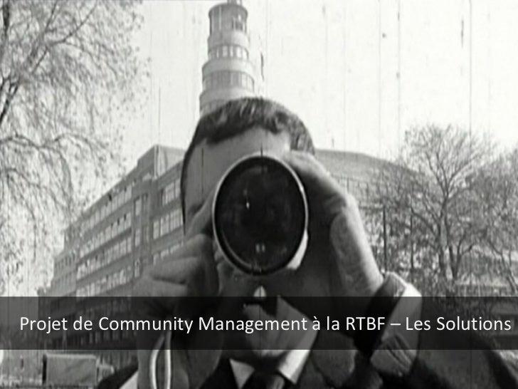 Projet de Community Management à la RTBF – Les Solutions