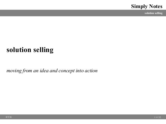 solution selling Simply Notes 1 32#8/5/16 solution selling moving from an idea and concept into action