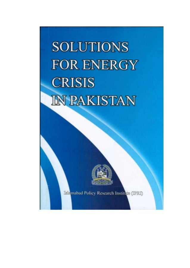 Power Crisis in Pakistan and It's Possible Solutions Essay Sample