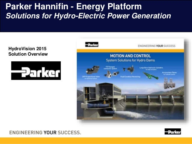 HydroVision 2015 Solution Overview Parker Hannifin - Energy Platform Solutions for Hydro-Electric Power Generation
