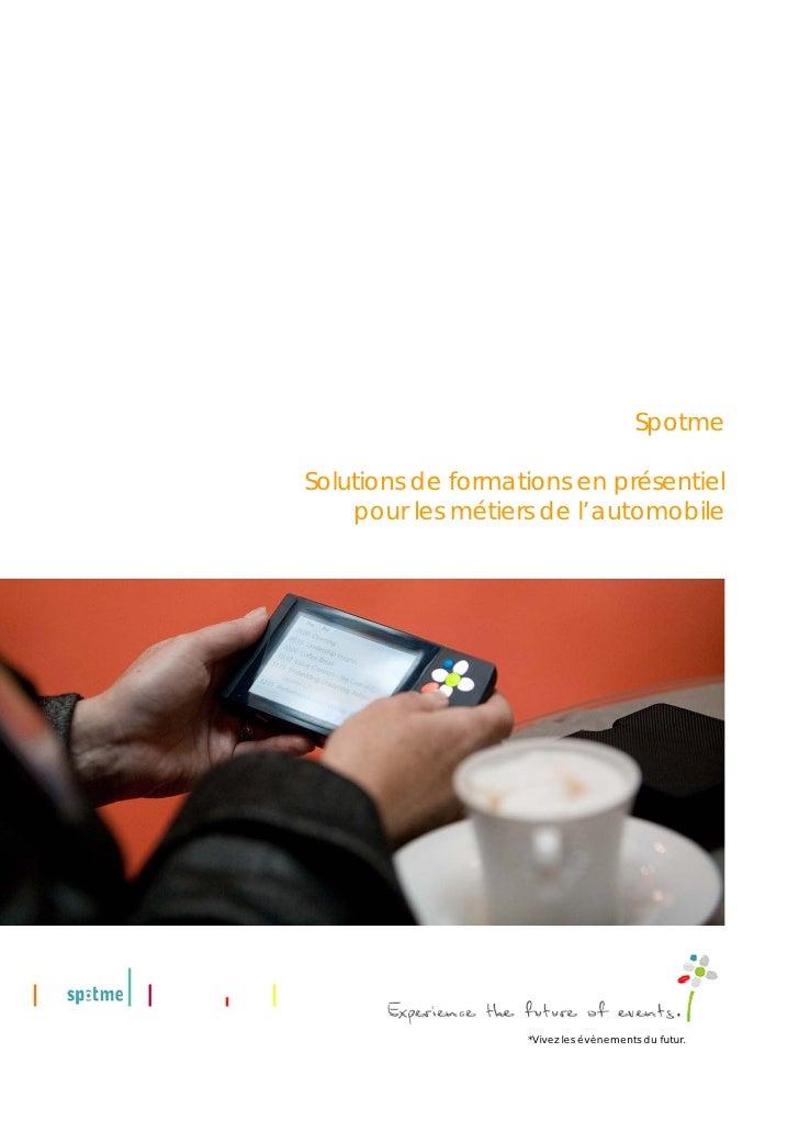 Spotme  Solutions de formations en présentiel     pour les métiers de l'automobile                        *Vivez les évène...
