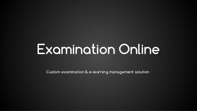 Examination Online Custom examination & e-learning management solution