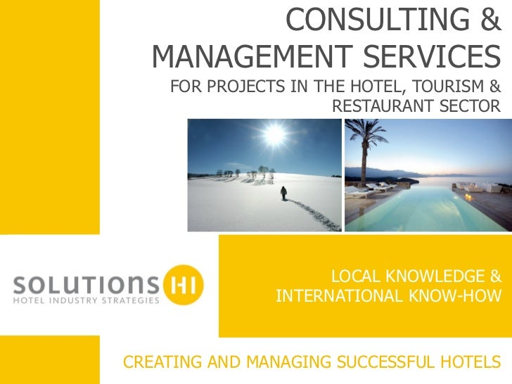 CONSULTING &         MANAGEMENT SERVICES           FOR PROJECTS IN THE HOTEL, TOURISM &                             RESTAU...