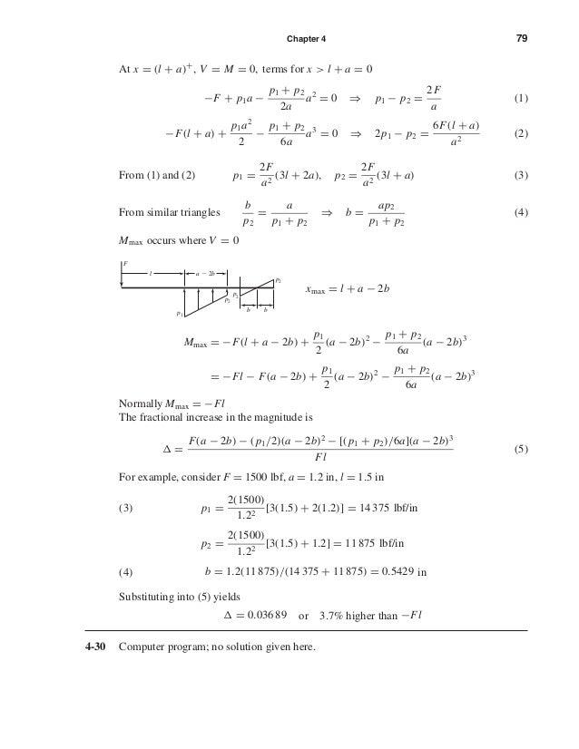 Chapter 4 79 At x = (l + a)+ , V = M = 0, terms for x > l + a = 0 −F + p1a − p1 + p2 2a a2 = 0 ⇒ p1 − p2 = 2F a (1) −F(l +...