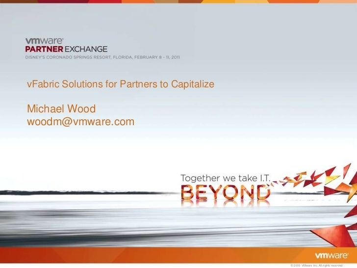 vFabric Solutions for Partners to Capitalize<br />Michael Wood<br />woodm@vmware.com<br />