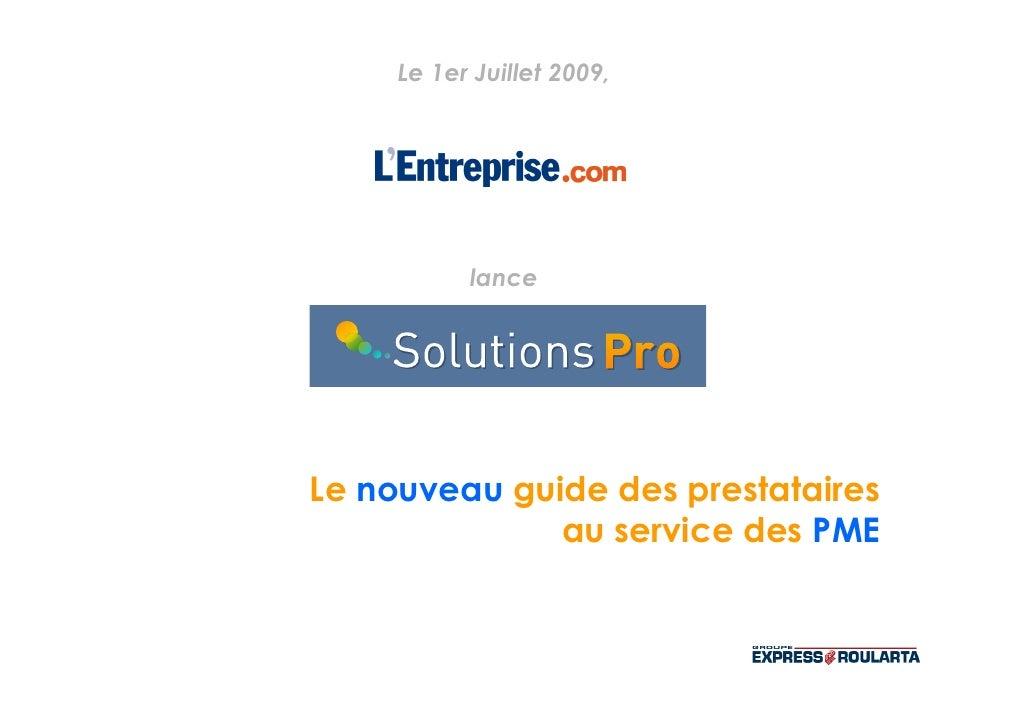 Le 1er Juillet 2009,                lance     Le nouveau guide des prestataires               au service des PME