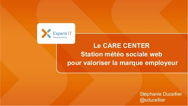 Le CARE CENTER Station météo sociale web pour valoriser la marque employeur Stéphanie Ducellier @sducellier