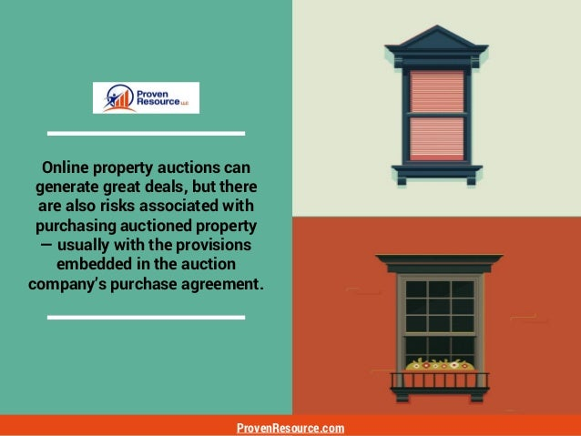 ProvenResource.com Online property auctions can generate great deals, but there are also risks associated with purchasing ...
