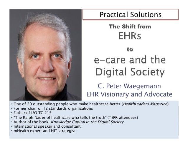 Practical Solutions                                          C. Peter Waegemann                                       EHR ...