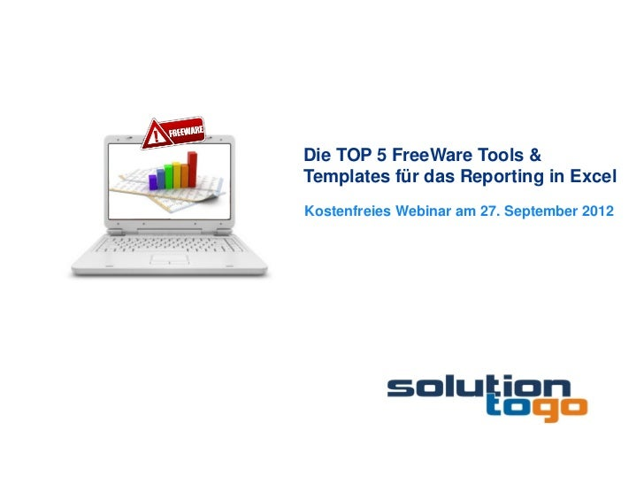 Die TOP 5 FreeWare Tools &Templates für das Reporting in ExcelKostenfreies Webinar am 27. September 2012