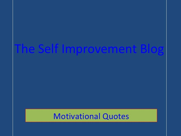 The Self Improvement Blog Motivational Quotes