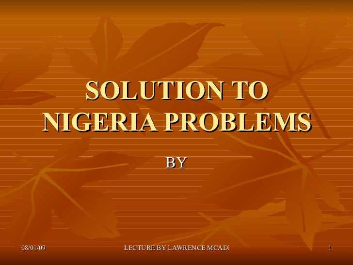 SOLUTION TO NIGERIA PROBLEMS BY