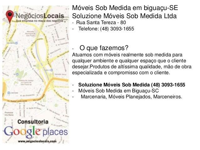Móveis Sob Medida em biguaçu-SE Soluzione Móveis Sob Medida Ltda - Rua Santa Tereza - 80 - Telefone: (48) 3093-1655 - O qu...