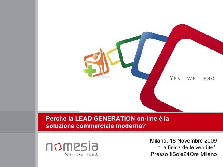 """Perche la LEAD GENERATION on-line è la  soluzione commerciale moderna? Milano, 18 Novembre 2009 """"La fisica delle vendite"""" ..."""