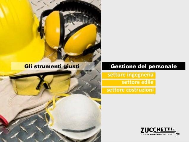 Gli strumenti giusti  Gestione del personale  settore ingegneria settore edile settore costruzioni