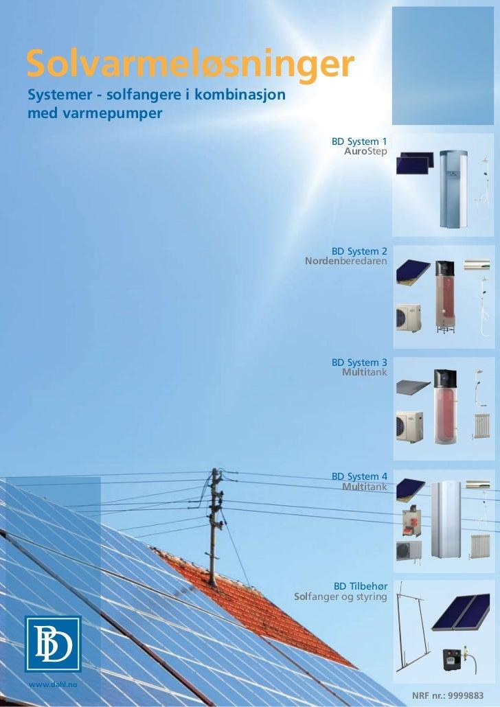 SolvarmeløsningerSystemer - solfangere i kombinasjonmed varmepumper                                              BD System...
