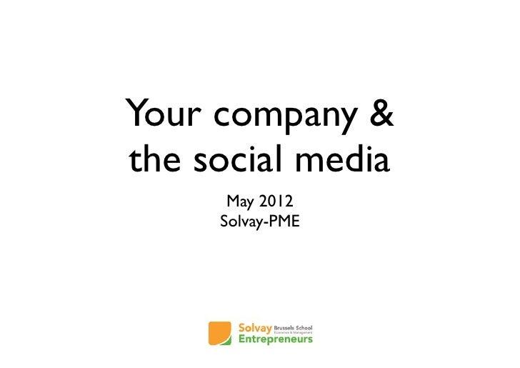Your company &the social media      May 2012     Solvay-PME