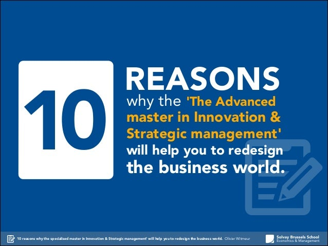 10  REASONS why the 'The Advanced  master in Innovation & Strategic management'  will help you to redesign  the business w...